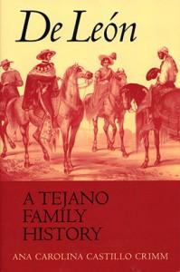 De León A Tejano Family History
